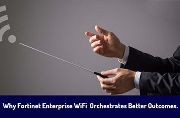 why fortinet enterprise wifi